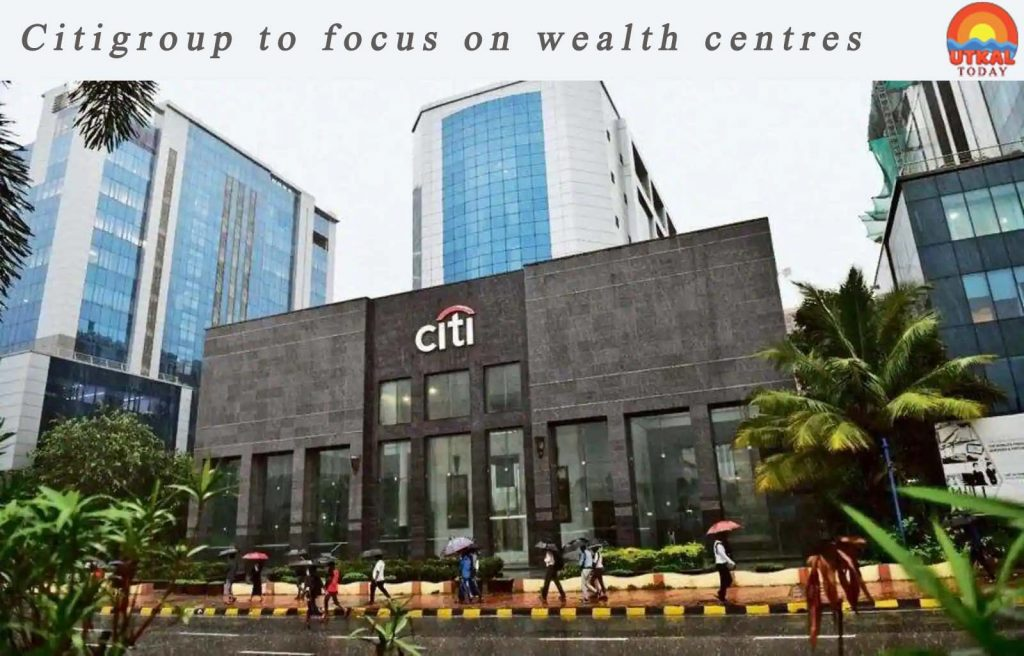 Citigroup-wealth-utkal-today
