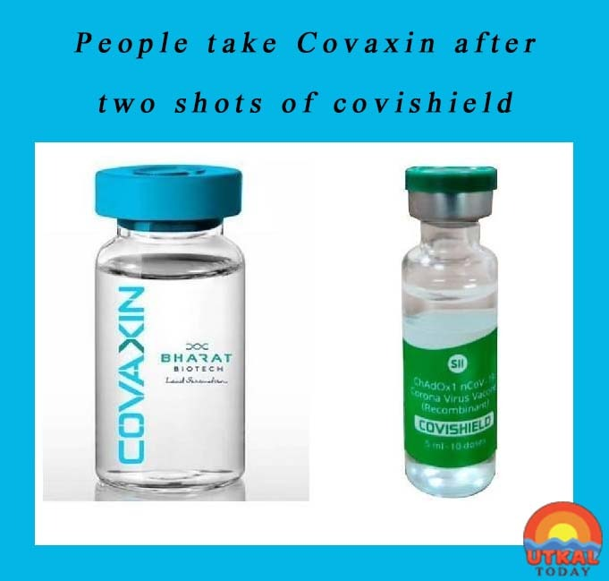 Covaxin-after-two-shots-of-Covishield-Utkal-Today